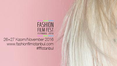Fashion Film Fest Istanbul 2016 Bu Haftasonu Zorlu'da!