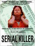 Aileen Wuornos : The Selling of a Serial Killer