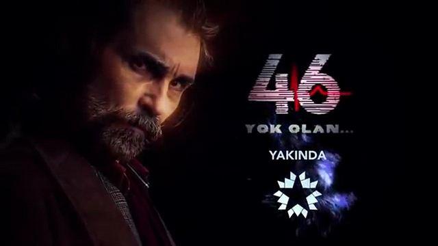 46 Yok Olan Teaser
