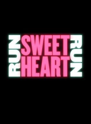 Run Sweetheart Run