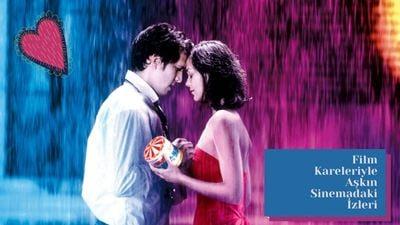 Film Kareleriyle Aşkın Sinemadaki İzleri